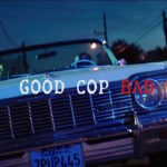 "A Fond : Ice Cube - ""Good Cop Bad Cop"""