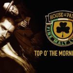 "A Fond : House of Pain - ""Top O' The Morning To Ya"""