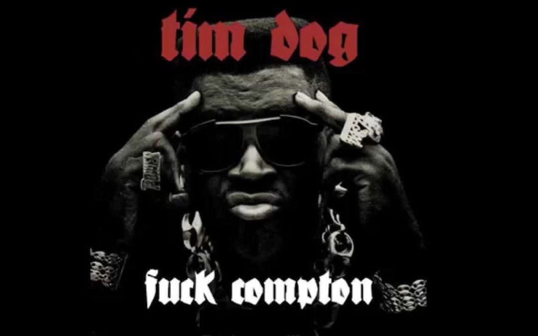 A fond : Tim Dog – «Fuck Compton»