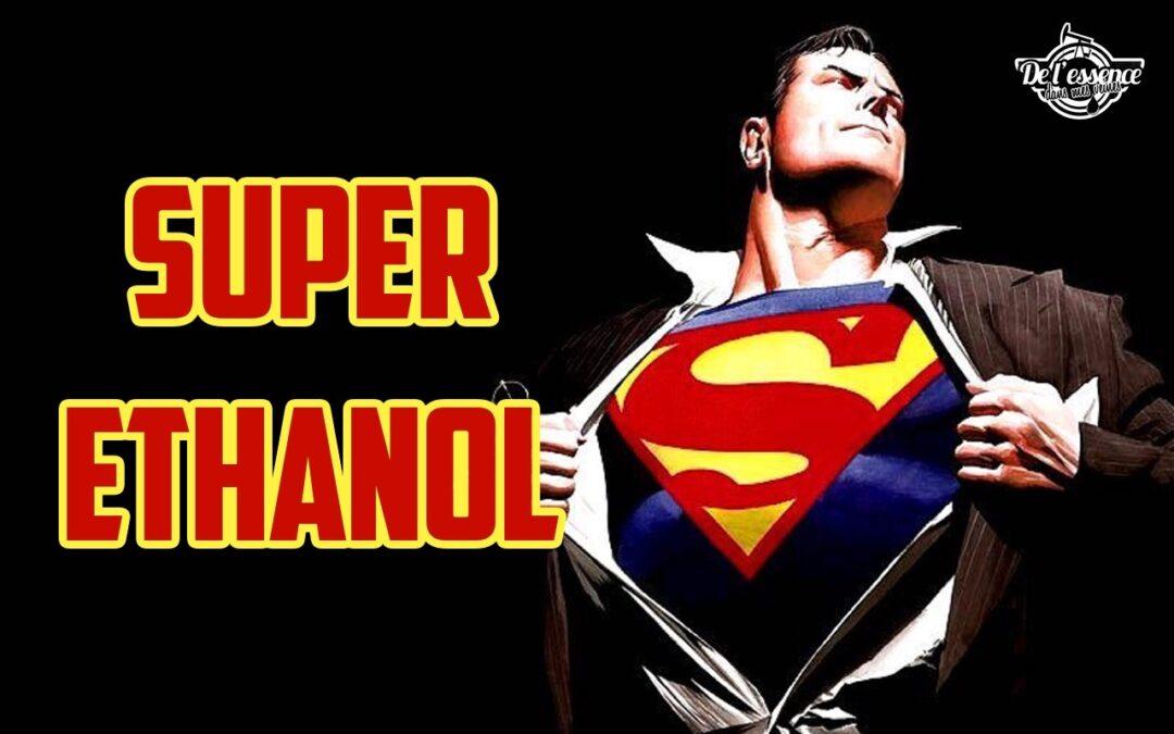 Le mystère du Super Ethanol…